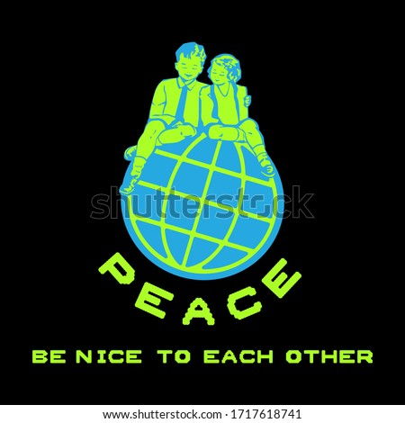 peace be nice to each other,boy and girl on global abstract,Graphic design print t-shirts fashion,vector,poster,card Stock fotó ©