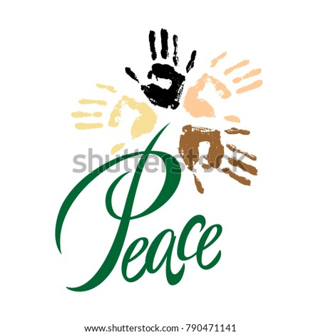 Peace.Lettering. Peace on earth. The solidarity of the peoples. The palm of people of different nationalities. There is no war. The friendship of peoples. Vector illustration.