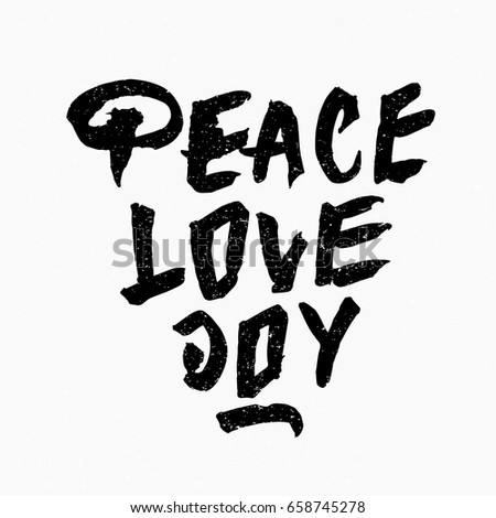 Peace love joy. Ink hand lettering. Modern brush calligraphy. Handwritten phrase. Inspiration graphic design typography element. Rough simple vector sign.