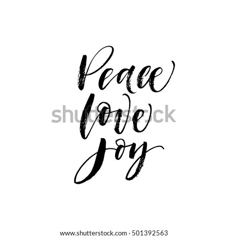 Peace, love, joy postcard. Hand drawn holiday phrase. Ink illustration. Modern brush calligraphy. Isolated on white background.