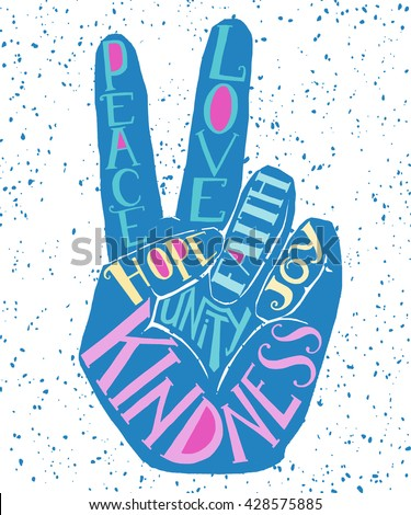Peace sign vector illustration -  hand showing two fingers with values words Peace, Love, Faith, Joy, Hope, Kindness, Unity. Handdrawn hipster creative typography poster design, t-shirt, card.