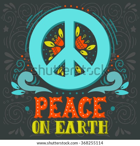 Peace sign with hand lettering, flowers and decoration elements. Anti-war symbol. This illustration can be used as a print on t-shirts and bags or as a poster.