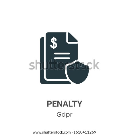 Penalty glyph icon vector on white background. Flat vector penalty icon symbol sign from modern gdpr collection for mobile concept and web apps design.