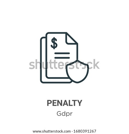 Penalty outline vector icon. Thin line black penalty icon, flat vector simple element illustration from editable gdpr concept isolated stroke on white background
