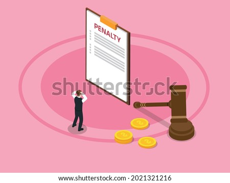Penalty vector concept. Stressful businessman looking clipboard with penalty word while standing with justice gavel