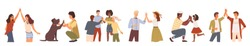 People giving high five. Set of characters gesturing together. Pet and owner, couple and family, friends partying. Cheerful personages happy of results, vector. Different nations informal greeting