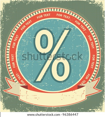Percent sign.Vintage label background on old paperfor design
