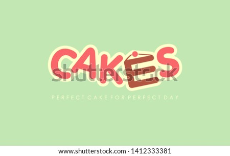 Perfect cake for perfect day. Cakes sweet food logo image. Desserts and cupcakes creative logotype. Vector illustration.