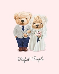 perfect couple slogan with cute bear doll marriage couple illustration