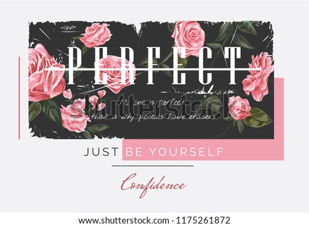 perfect slogan on rose illustration background