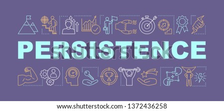 Persistence word concepts banner. Goal achieving. Skill improvement and personal growth. Isolated lettering typography with linear icons. Purposefulness. Achievements. Vector outline illustration