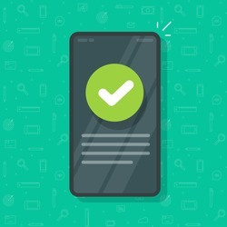 Phone with check mark tick as updated info message vector, mobile cellphone smartphone validation confirmation icon, concept of correct choice vote and approved checkmark, complete done task idea