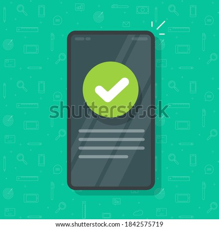 Phone with check mark tick as updated info message vector, mobile cellphone smartphone validation confirmation icon, concept of correct choice vote and approved checkmark, complete done task idea Photo stock ©