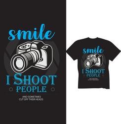photographer smile i shoot t-shirt design