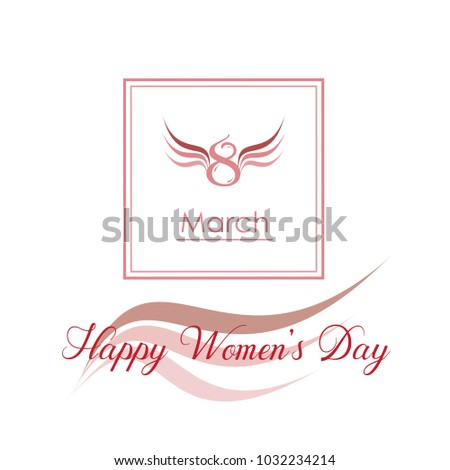 """Phrase """" Happy Women's Day """" and  slogan """" 8 March"""" with wings describing the women's liberty. For card invitation, brochure, flyer..."""