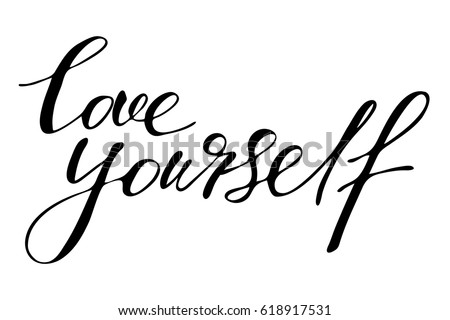 Phrase Lettering Writing Quote Love Yourself Handwritten Black Text Isolated On White Background Vector Each