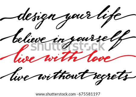 Shutterstock Phrases quotes inspirational writing lettering t-shirt text design your life believe in yourself live with love live without regrets. Handwritten text, vector. Each phrase is on the separate layer