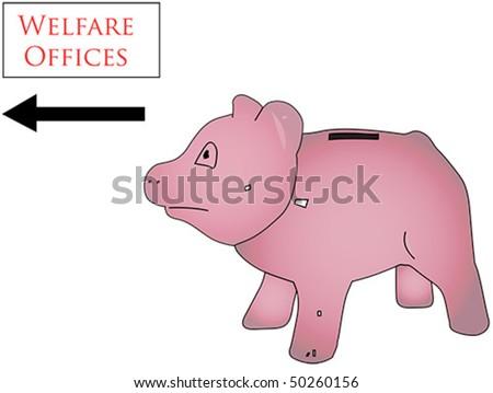 Piggy bank seeking welfare