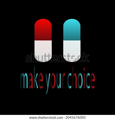 pill   make your choice red or