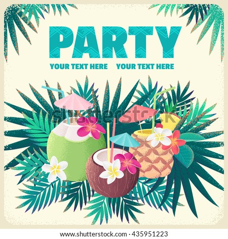 Pineapple cocktail, coconut cocktails with frangipani flowers and palm leaves. Beach bar or tropical party template. Retro vector illustration. Place your text. Invitation, banner, card, poster, flyer