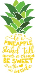 Pineapple vector design, Be a pineapple Stand tall Wear a crown and Be sweet on the inside Cut file, Summer shirt design