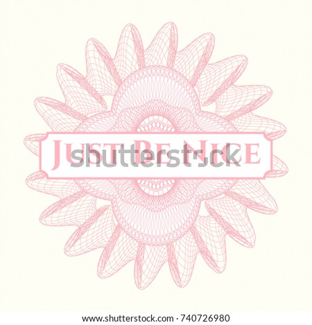 Pink abstract linear rosette with text Just Be Nice inside #740726980