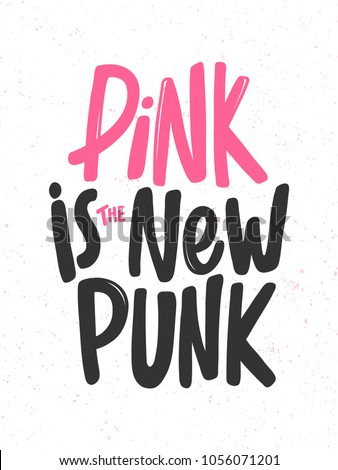Pink is the new punk. Vector hand drawn calligraphic illustration design. Bubble comics pop art style. Good for poster, t shirt print, social media content, blog, vlog, business element, card, poster