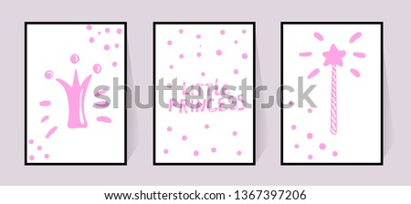 Pink posters with inscriptions Little princess, crown and magic stick pattern in dots. Vector set for Childrens bedroom decor. Hand draw lettering in doodle style. Illustration on white background.