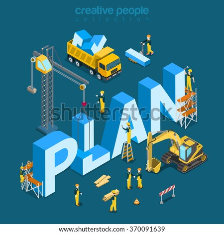 Plan creation process flat 3d isometry isometric concept web vector illustration. Construction site workers vehicles lorry bulldozer crane building big word. Creative people collection.