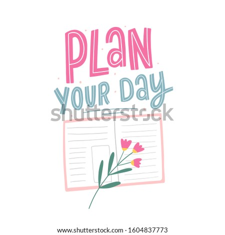 Plan your day hand drawn lettering phrase with daily planner for print, card, poster. Good habits planning. Weekly planning.