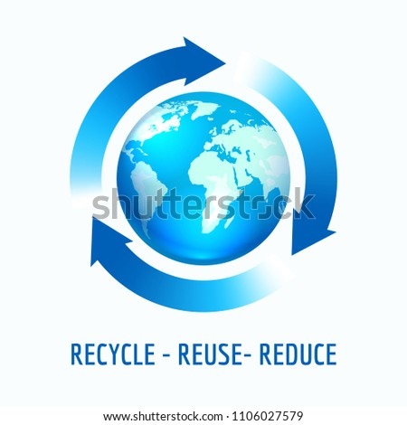 Planet globe Earth with blue arrows. Recycle, reuse, reduce concept, vector illustration