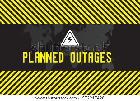 Planned power outages banner. Warning vector illustration for scheduled operation on repairing and maintenance of electricity work. Electricity symbol on yellow and black caution triangle with text.