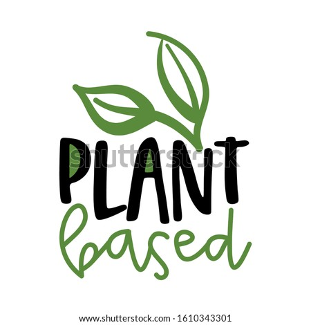Plant based - Handwritten calligraphy for restaurant badge or logo. Vector elements for labels,  stickers or icons, t-shirts or mugs. healthy food design. Go healthy, vegan, vegetarian. Foto stock ©