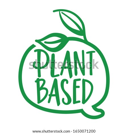 Plant based - logo in speech bubble. Vector hand drawn illustration on white background. Element for labels, stickers or icons, t-shirts or mugs. healthy food design. Go healthy. Foto stock ©