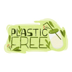 Plastic free lettering card. Plastic free quote slogan. Zero waste lifestyle motivation slogan. Environmental ecological phrase. Hand written postcard, print, card about eco friendly lifestyle concept