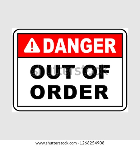 """Plate: """"Danger. Out Of Order"""". Sign: """"Danger. Out Of Order"""" on a gray background"""