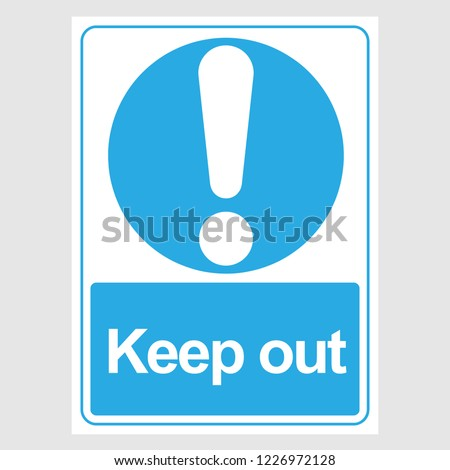 "Plate: ""Keep out"". Sign: ""Keep out"" on a gray background"