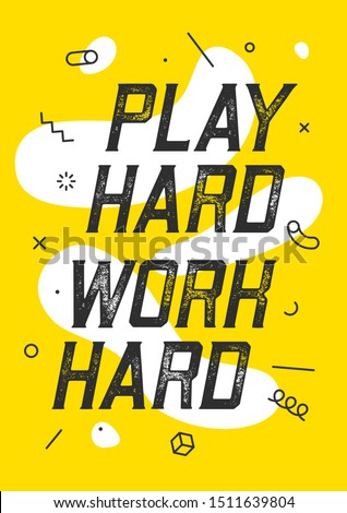 Play Hard Work Hard. Banner with text play hard work hard for emotion, inspiration and motivation. Geometric memphis design for business. Poster in trendy style background. Vector Illustration