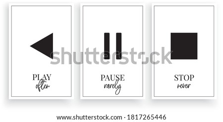 Play often, pause rarely, stop never, vector. Scandinavian minimalist art design. Three pieces modern poster design. Motivational, inspirational quotes. Wording, lettering. Wall art, artwork