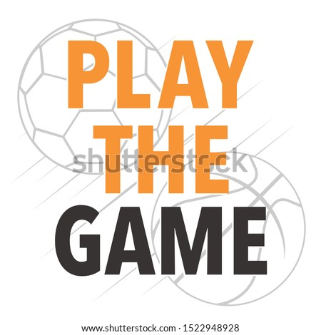 Play the game football typography, tee shirt graphics, vectors