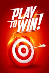 Play to win quote card, white and red burning target illustration, sport or business success concept
