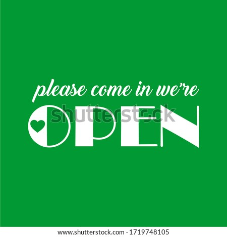 Please come in we're open text vector vintage made for reopening after Covid19 outbreak. reopen. reopening. we are open. grand reopen, open