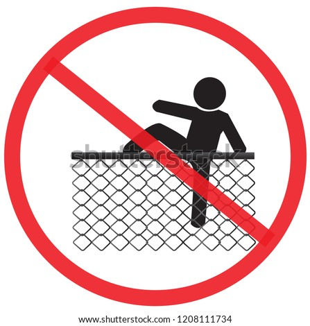 please do not climb the Chain link fence. Not Allowed Sign, warning symbol, road symbol sign and traffic symbol design concept, vector illustration.