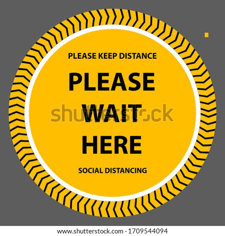 Please keep distance, Please wait here, Social distancing sign for covid 19 outbreak 1 m distance at public place, shopping center, shop, hospital, workplace. Vector Illustrator.
