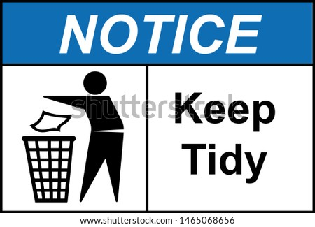 please keep tidy or put your garbage to the dustbin