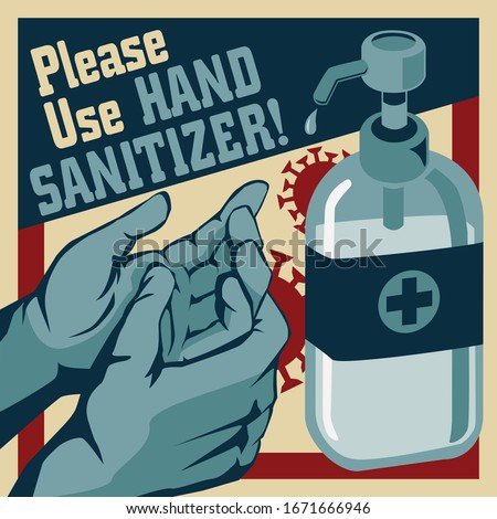 Please Use Hand Sanitizer Vector Illustration. Disinfection Washing Gel, Sanitation Dispenser in Vintage Retro Propaganda Style Poster