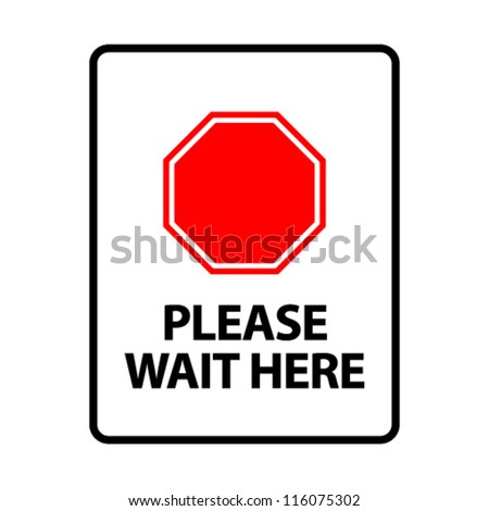 Please Wait Here. An office/business sign formatted to fit an A4 or Letter page.