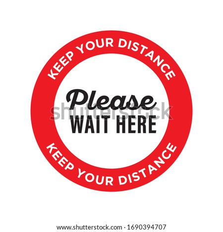 Please Wait Here. Keep Your Distance. Stop Wait Here Floor Sticker. Social Distancing Warning Sticker. Vector Text Illustration Background.