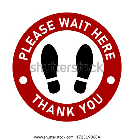 Please Wait Here Thank You Keep Your Distance Social Distancing Red and White Floor Marking Sticker Pattern with Text and Shoeprint Icons For Queue Line. Vector Image.