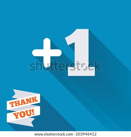 Plus one sign. Add one symbol. One more. White flat icon with long shadow. Paper ribbon label with Thank you text. Vector